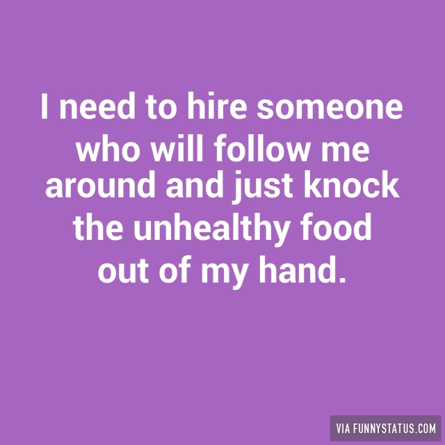 i need to hire someone who will follow me around and