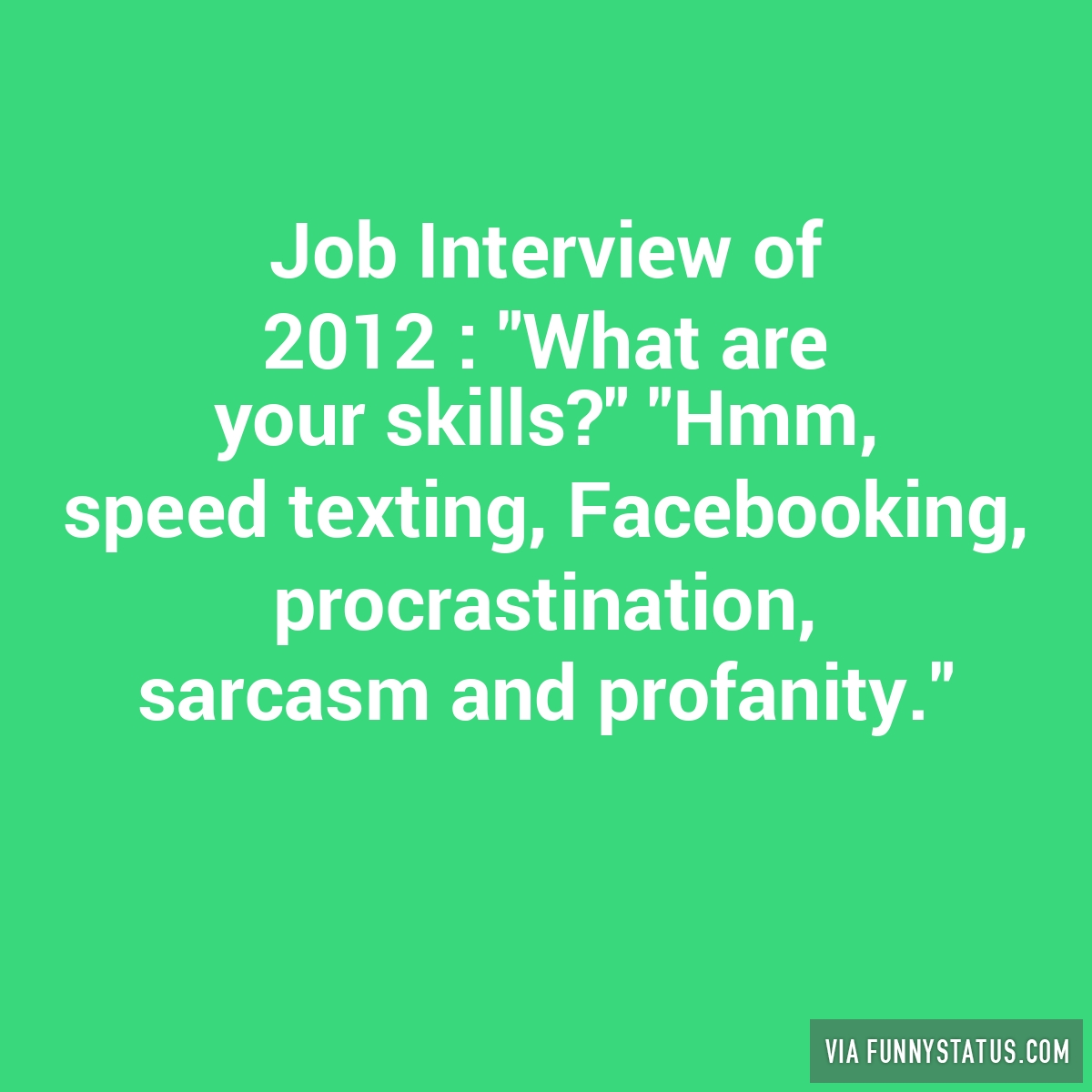 job interview of 2012 what are your skills hmm funny status