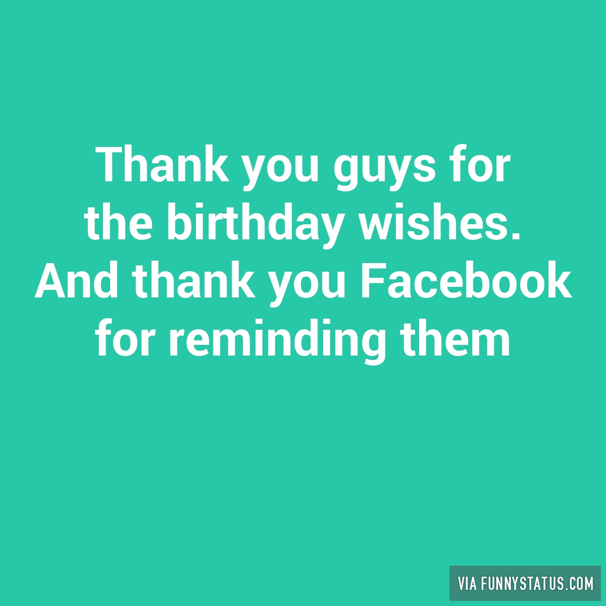 Funny Thank You Quotes For Birthday Wishes Hilarious Facebook Statuses