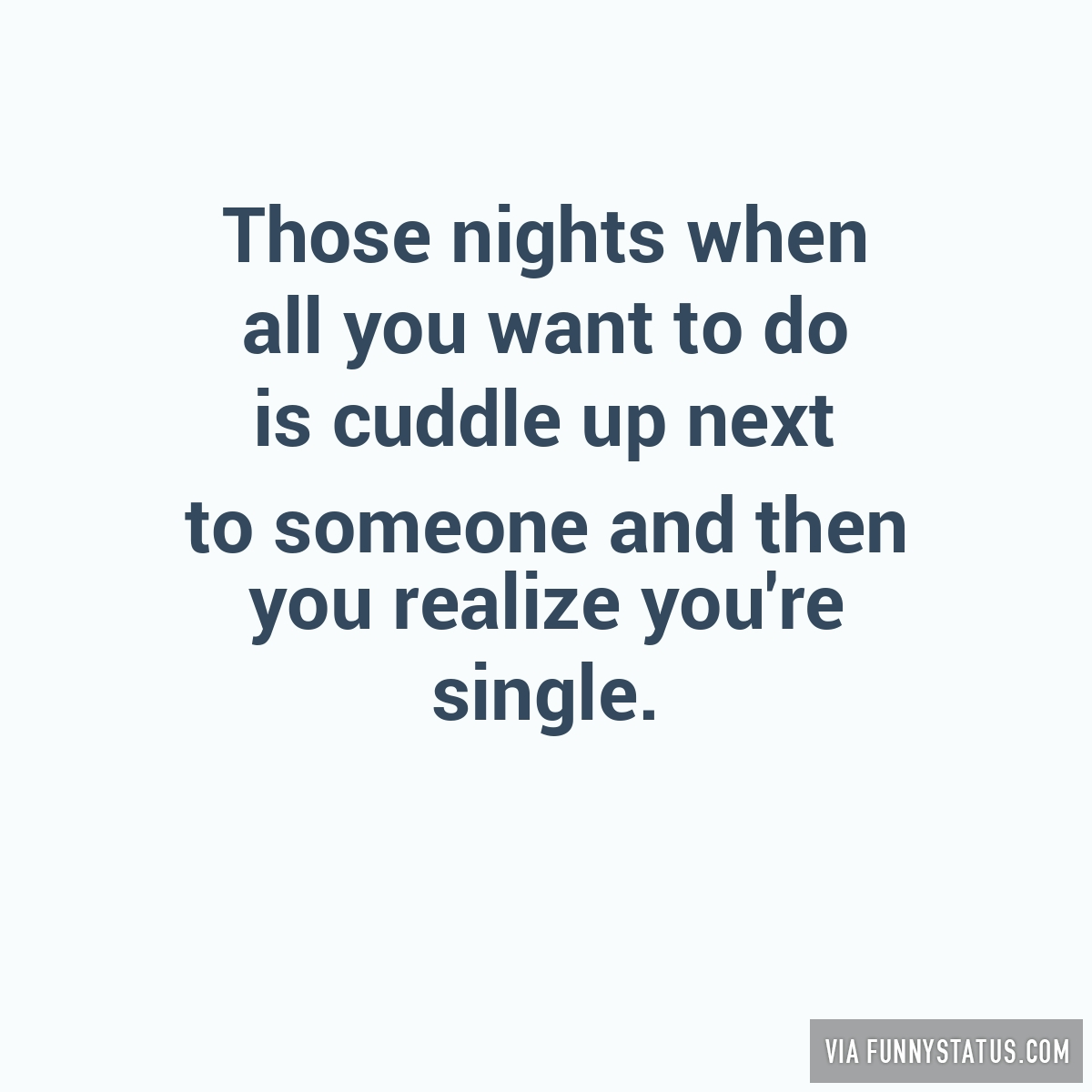 Those nights when all you want to do is cuddle up funny status biocorpaavc Gallery