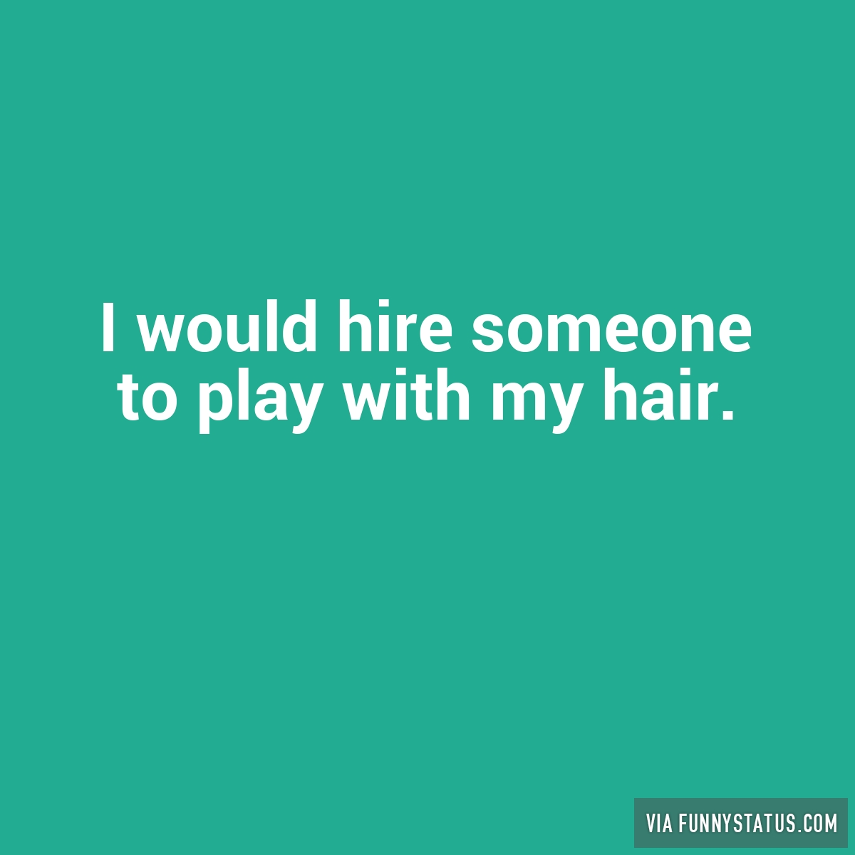 Quotes About Play Play With My Hair Quotes